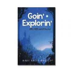 Goin' Explorin' Storybook written by Mary Arete Moodey & illustrated by Justin Wisniewski