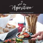 Art of Aperitivo recipe ebook download inspired by cultural tradition of the Italian Happy Hour